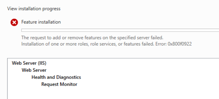 The request to add or remove features on the specified server failed. Installation of one or more roles, role services, or features failed. Error: 0x800f0922